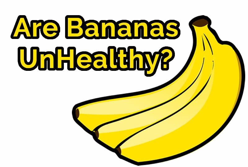 Are Bananas Unhealthy